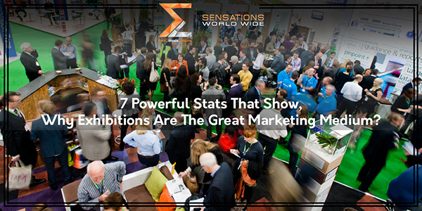 7 Powerful Stats That Show, Why Exhibitions Are The Great Marketing Medium?