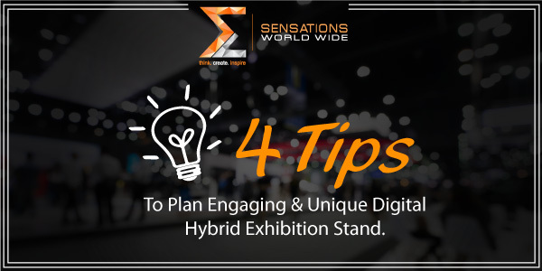 4 TIPS TO PLAN ENGAGING & UNIQUE DIGITAL HYBRID EXHIBITION STAND