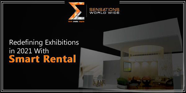 Redefining Exhibitions In 2021 With Smart Rental