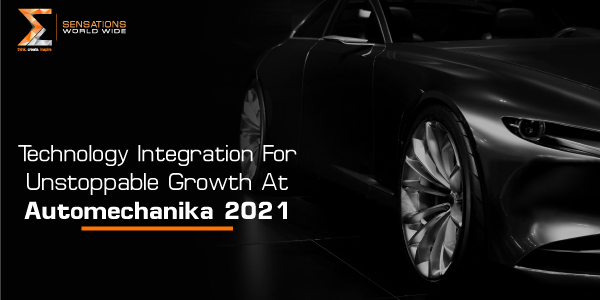 Technology Integration For Unstoppable Growth At Automechanika 2021