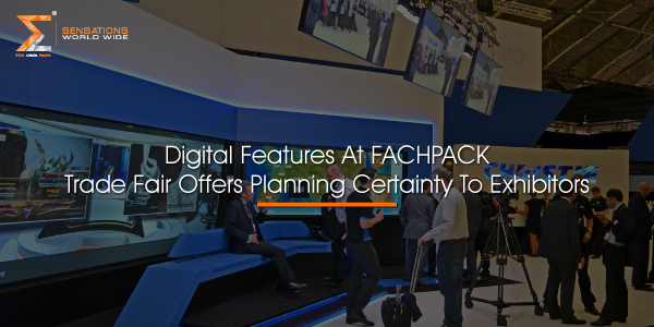 Digital Features At FACHPACK Trade Fair Offers Planning Certainty To Exhibitors