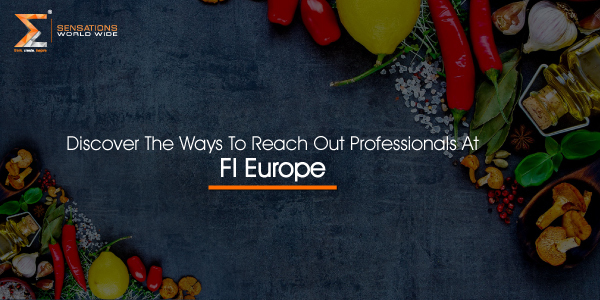 Discover The Ways To Reach Out Professionals At FI Europe