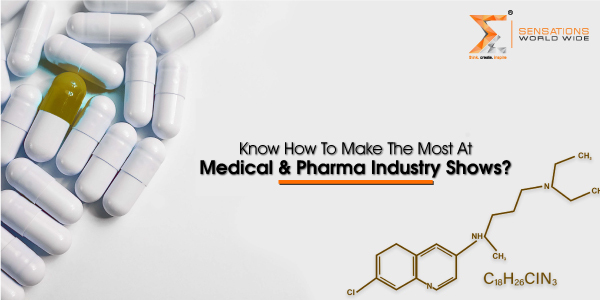 Know How To Make The Most At Medical & Pharma Industry Shows?